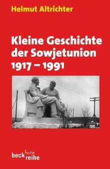 Helmut Altrichter: Kleine Geschichte der Sowjetunion 1917-1991, Buch