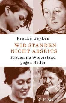 Frauke Geyken: Wir standen nicht abseits, Buch