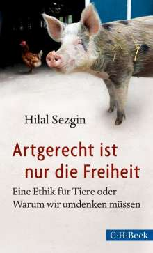 Hilal Sezgin: Artgerecht ist nur die Freiheit, Buch