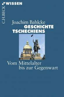 Joachim Bahlcke: Geschichte Tschechiens, Buch