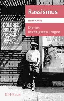 Susan Arndt: Die 101 wichtigsten Fragen - Rassismus, Buch
