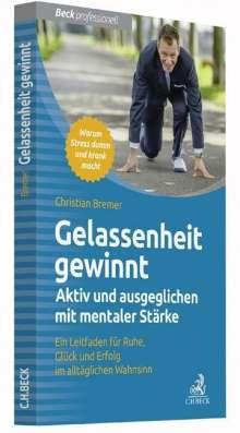 Christian Bremer: Gelassenheit gewinnt, Buch