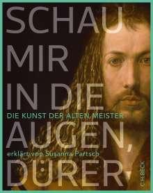 Susanna Partsch: Schau mir in die Augen, Dürer!, Buch