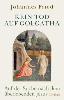 Johannes Fried: Kein Tod auf Golgatha, Buch