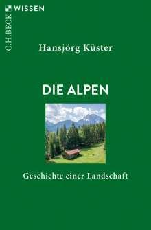 Hansjörg Küster: Die Alpen, Buch