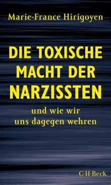 Marie-France Hirigoyen: Die toxische Macht der Narzissten, Buch