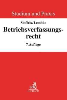 Markus Stoffels: Betriebsverfassungsrecht, Buch