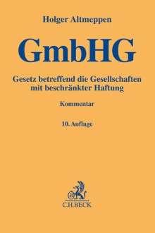 Holger Altmeppen: Gesetz betreffend die Gesellschaften mit beschränkter Haftung, Buch