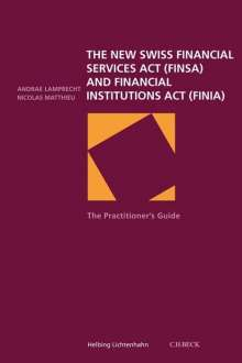Nicolas Matthieu: The new Swiss Financial Services Act (FINSA) and Financial Institutions Act (FINIA), Buch