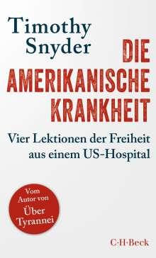 Timothy Snyder: Die amerikanische Krankheit, Buch
