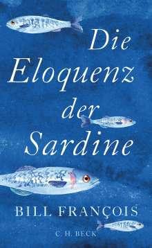 Bill François: Die Eloquenz der Sardine, Buch
