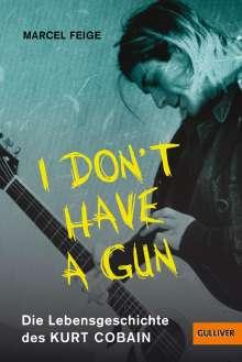 Marcel Feige: »I don't have a gun«. Die Lebensgeschichte des Kurt Cobain, Buch