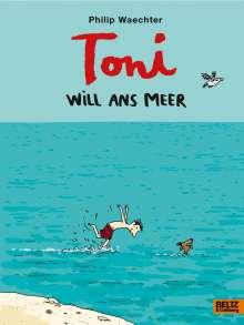 Philip Waechter: Toni will ans Meer, Buch