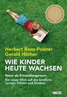 Herbert Renz-Polster: Wie Kinder heute wachsen, Buch