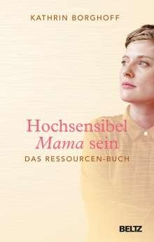 Kathrin Borghoff: Hochsensibel Mama sein, Buch