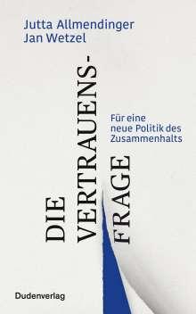 Jutta Allmendinger: Die Vertrauensfrage, Buch