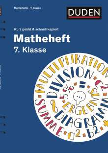 Reiner Böttcher: Matheheft 7. Klasse - kurz geübt & schnell kapiert, Buch