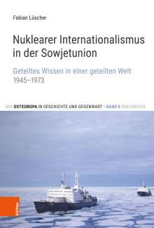 Fabian Lüscher: Nuklearer Internationalismus in der Sowjetunion, Buch