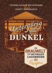 Horst Dornbusch: Untergärig und Dunkel, Buch