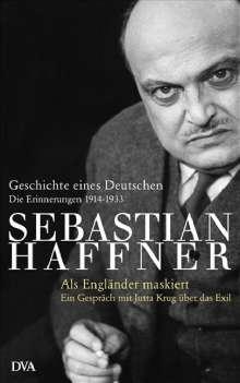 Sebastian Haffner: Geschichte eines Deutschen. Als Engländer maskiert, Buch