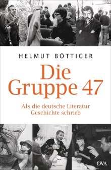 Helmut Böttiger: Die Gruppe 47, Buch