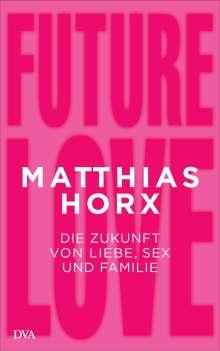 Matthias Horx: Future Love, Buch