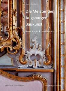 Eugen Hausladen: Die Meister der Augsburger Baukunst, Buch