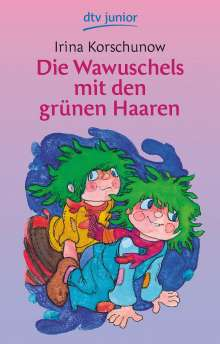 Irina Korschunow: Die Wawuschels mit den grünen Haaren, Buch