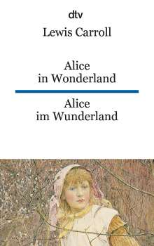 Lewis Carroll: Alice im Wunderland / Alice in Wonderland, Buch