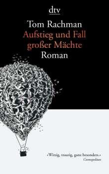 Tom Rachman: Aufstieg und Fall großer Mächte, Buch