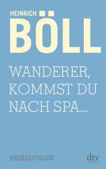 Heinrich Böll: Wanderer, kommst du nach Spa..., Buch