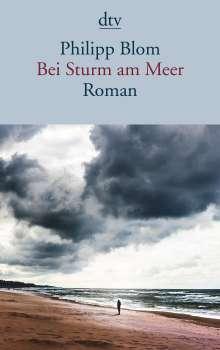 Philipp Blom: Bei Sturm am Meer, Buch