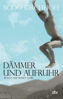 Bodo Kirchhoff: Dämmer und Aufruhr, Buch