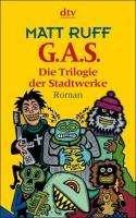 Matt Ruff: G.A.S. (Gas), Buch