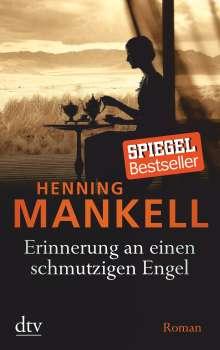 Henning Mankell (1948-2015): Erinnerung an einen schmutzigen Engel, Buch