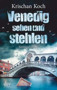 Krischan Koch: Venedig sehen und stehlen, Buch