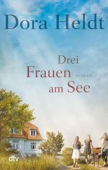 Dora Heldt: Drei Frauen am See, Buch