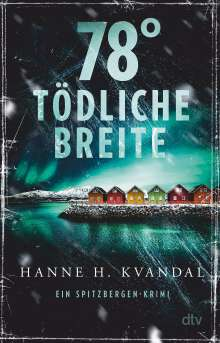 Hanne H. Kvandal: 78° tödliche Breite, Buch