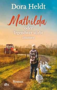 Dora Heldt: Mathilda oder Irgendwer stirbt immer, Buch