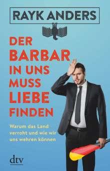 Rayk Anders: Der Barbar in uns muss Liebe finden, Buch
