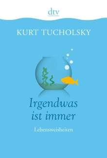 Kurt Tucholsky: Irgendwas ist immer, Buch