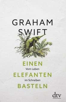 Graham Swift: Einen Elefanten basteln, Buch