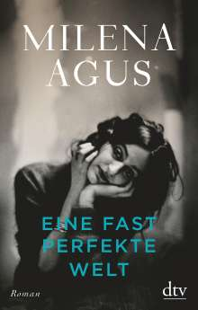 Milena Agus: Eine fast perfekte Welt, Buch