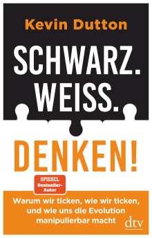 Kevin Dutton: Schwarz. Weiß. Denken!, Buch