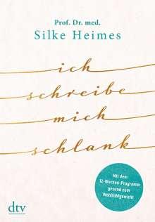 Silke Heimes: Ich schreibe mich schlank, Buch