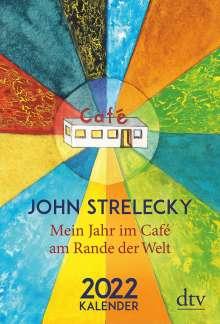 John Strelecky: Mein Jahr im Café am Rande der Welt, 2022, Kalender