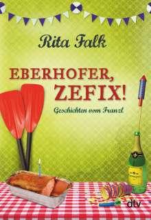 Rita Falk: Eberhofer, Zefix!, Buch