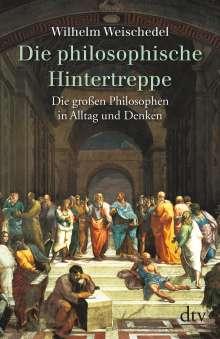 Wilhelm Weischedel: Die philosophische Hintertreppe. Vierunddreißig große Philosophen in Alltag und Denken, Buch