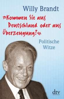 """Willy Brandt: """"Kommen Sie aus Deutschland oder aus Überzeugung?"""", Buch"""