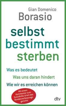 Gian Domenico Borasio: Selbst bestimmt sterben, Buch